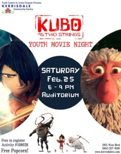 Kubo and the two Strings Youth Movie Night at Kerrisdale Community Centre Saturday Feb 25, 6-9pm Auditorium